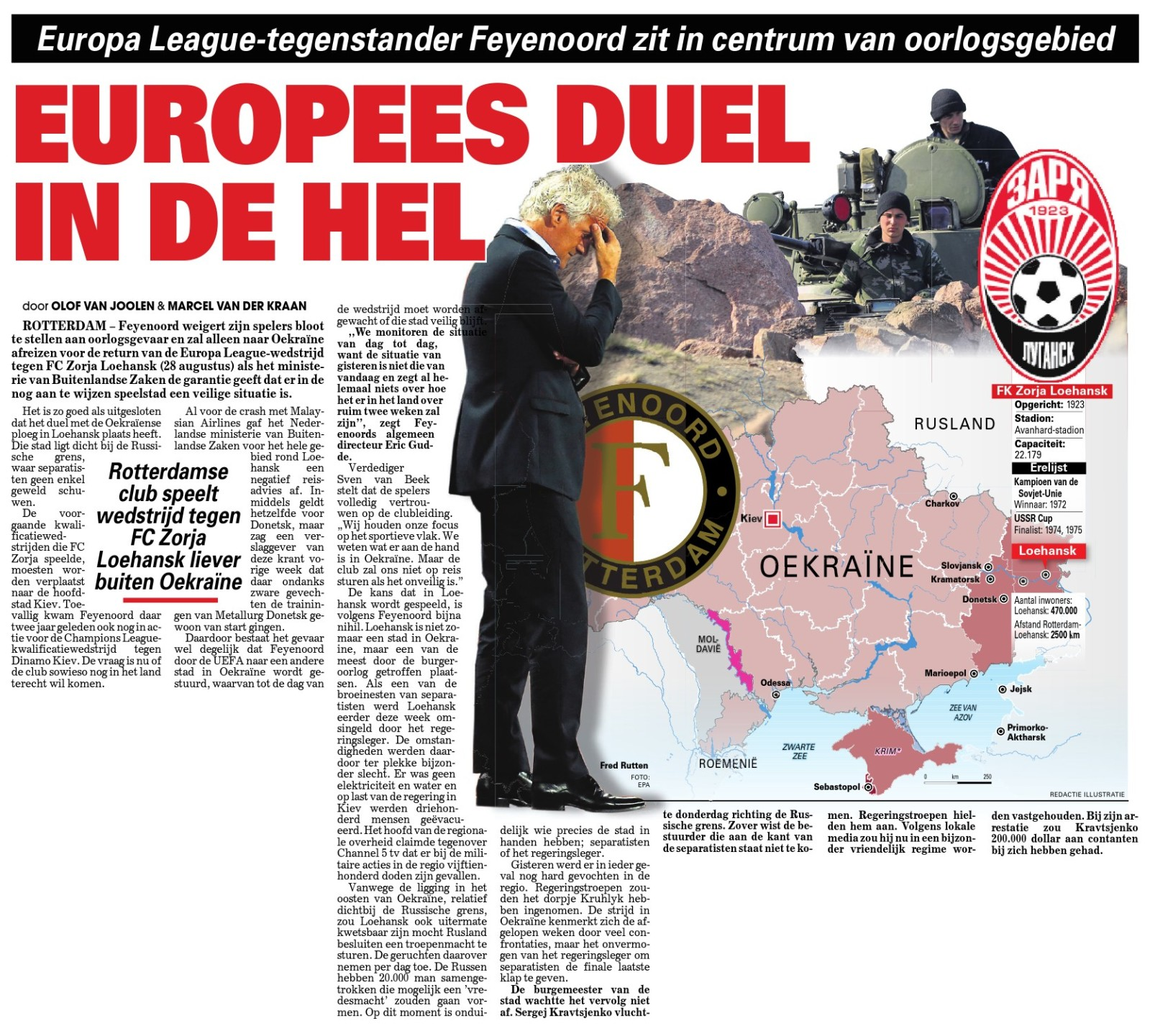 "The Dutch media termed Feyenoord's match against Zorya ""A European duel in hell"", because of the conflict in Eastern Ukraine"