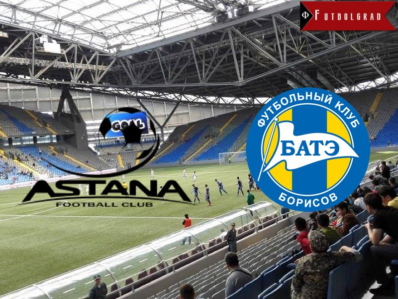 Astana Vs BATE Borisov