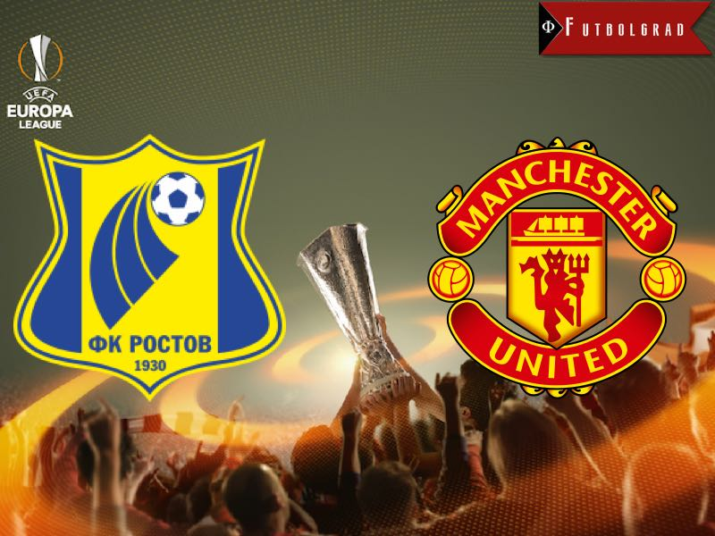 Rostov vs Manchester United – Europa League Preview