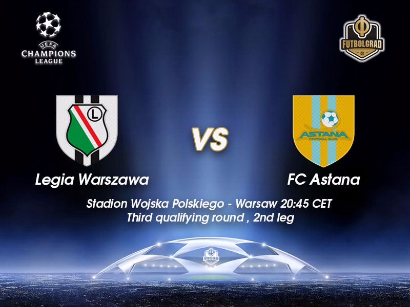 Legia Warsaw vs Astana – Champions League Preview