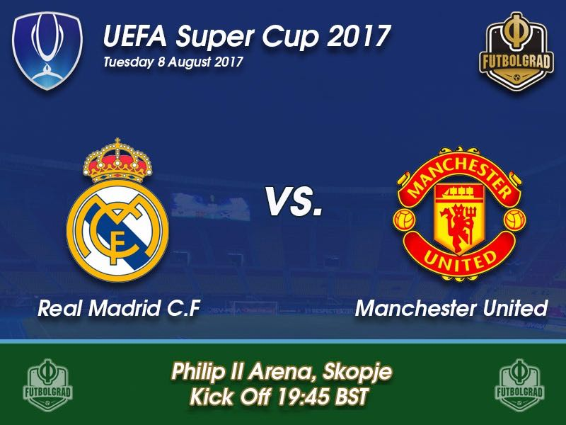 Real Madrid vs Manchester United – UEFA Super Cup Preview