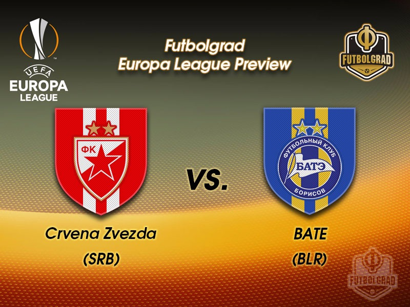 Red Star Belgrade vs BATE Borisov – Europa League Preview