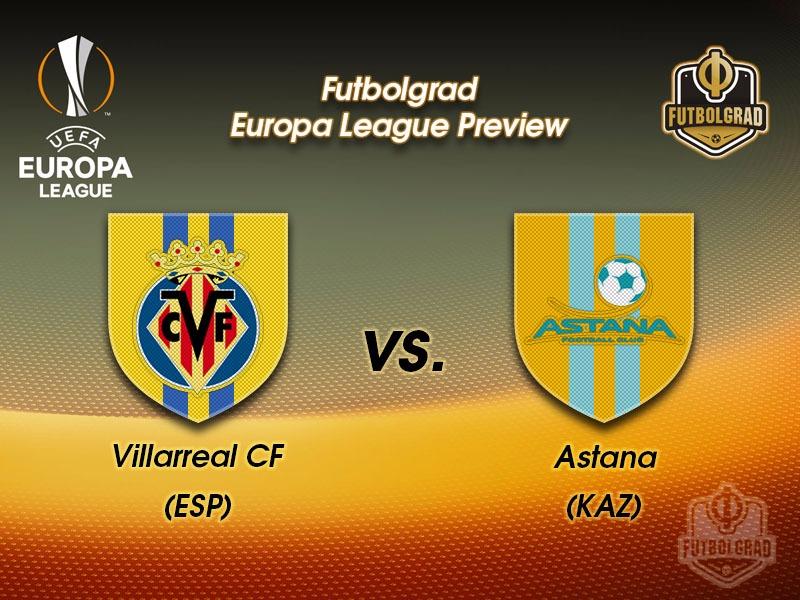 Villarreal vs Astana – Europa League Preview