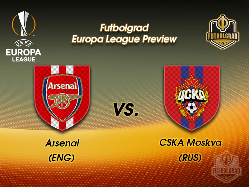 Arsenal vs CSKA Moscow – Europa League – Preview