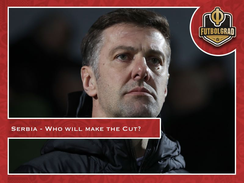 Krstajić – Who will make Serbia's World Cup squad?