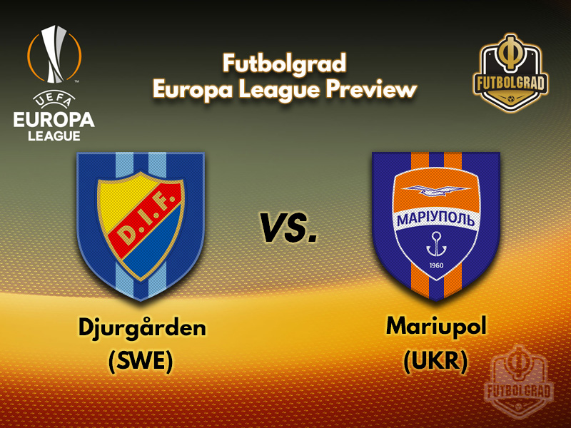 Djurgarden host Mariupol for a mid-summer Europa League clash