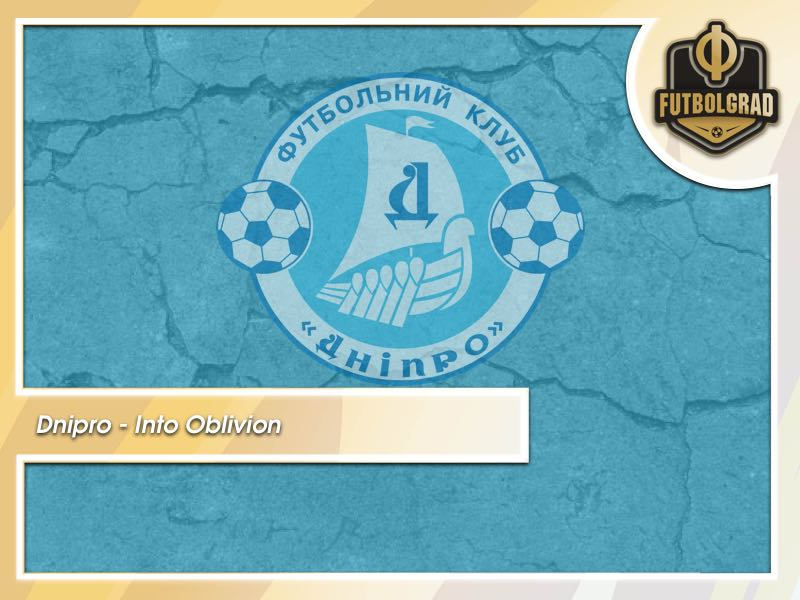 Dnipro FC – Ukraine's historic club on the verge of oblivion